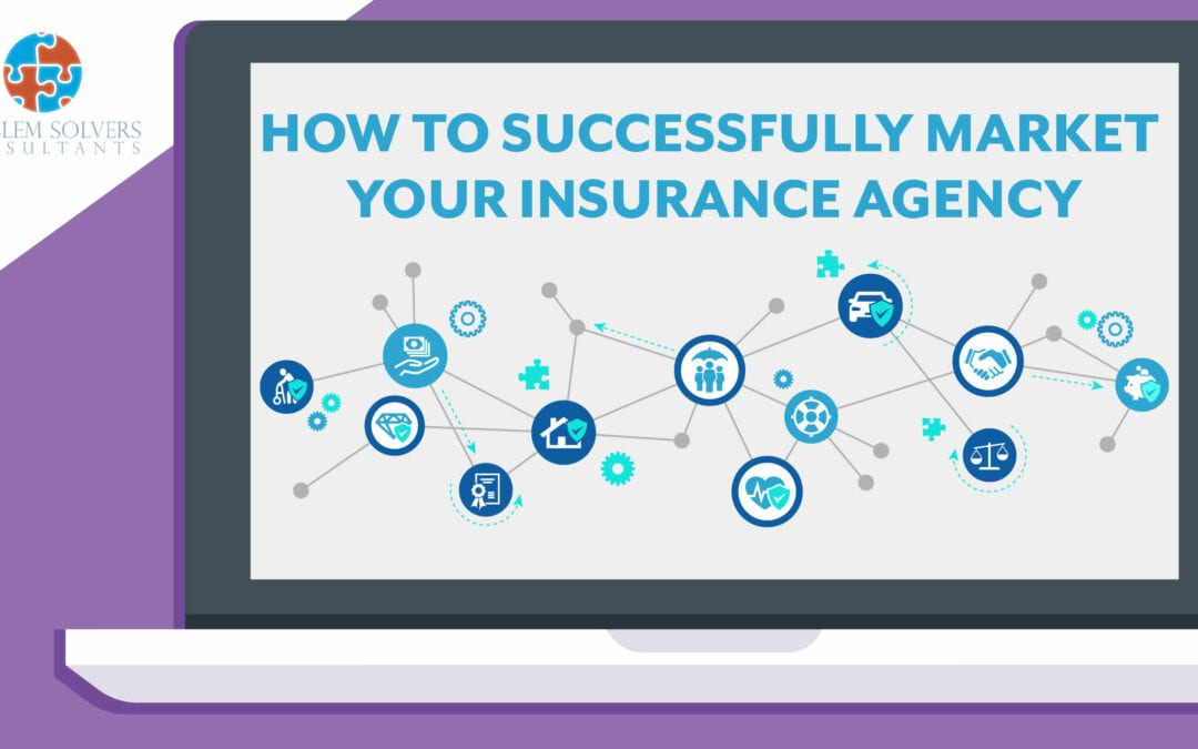 How to Successfully Market Your Insurance Agency in a Digital World